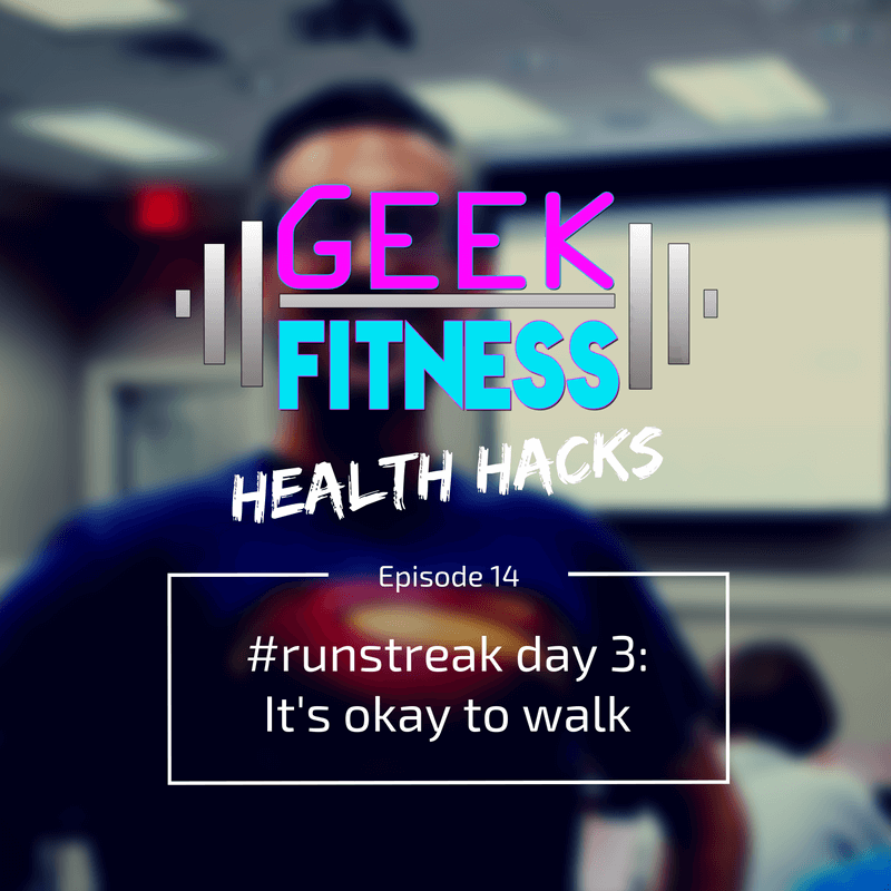 #runstreak day 3: It's okay to take walk breaks (Health Hacks, Episode 014)