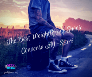 The best weightlifting shoes are converse all-stars